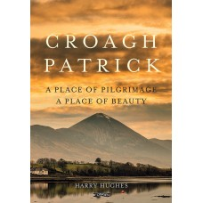 Croagh Patrick | A Place of Pilgrimage, A Place of Beauty